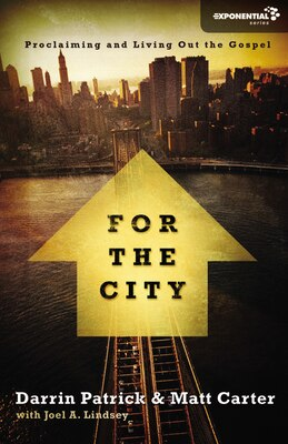 Book For the City: Proclaiming and Living Out the Gospel by Matt Carter