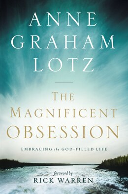 Book The Magnificent Obsession: Embracing The God-Filled Life by Anne Graham Lotz