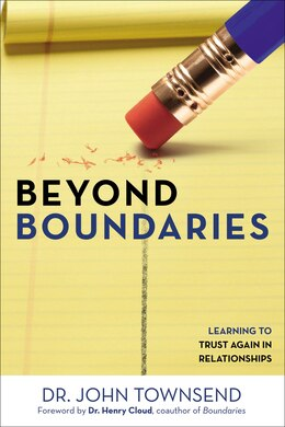Book Beyond Boundaries: Learning To Trust Again In Relationships by John Townsend