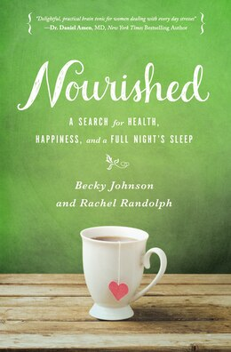 Book Nourished: A Search for Health, Happiness, and a Full Night's Sleep by Becky Johnson