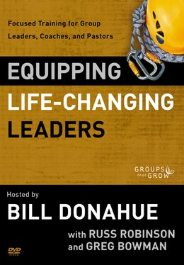 Book Equipping Life-changing Leaders: Focused Training For Group Leaders, Coaches And Pastors by Bill Donahue