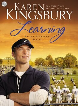Book Learning: Bailey Flanigan Series 2 by Karen Kingsbury