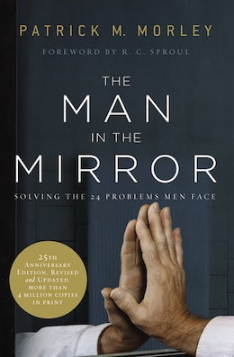 Book The Man in the Mirror: Solving the 24 Problems Men Face by Patrick Morley