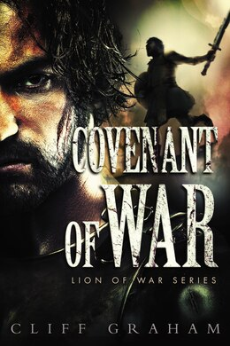 Book Covenant Of War: Covenant Of War by Cliff Graham