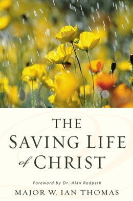 Book The Saving Life of Christ by W. Ian Thomas