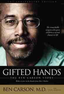 Gifted Hands 20th Anniversary Edition: The Ben Carson Story by Ben Carson, M.D.