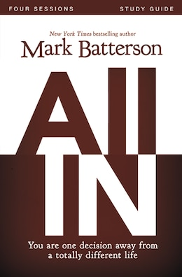 Book All In Study Guide: You Are One Decision Away From a Totally Different Life by Mark Batterson