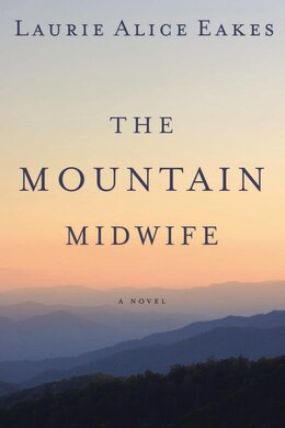 Book The Mountain Midwife by Laurie Alice Eakes