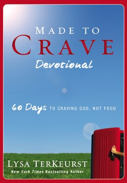 Book Made To Crave Devotional: 60 Days to Craving God, Not Food by Lysa Terkeurst
