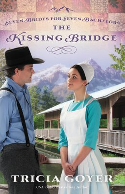 Book The Kissing Bridge by Tricia Goyer