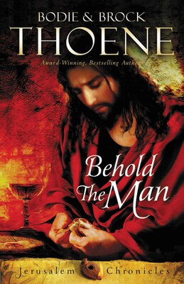 Book Behold The Man by Bodie and Brock Thoene