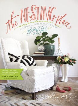 Book The Nesting Place: It Doesn't Have To Be Perfect To Be Beautiful by Myquillyn Smith