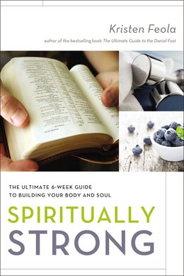 Book Spiritually Strong: The Ultimate 6-Week Guide to Building Your Body and Soul by Kristen Feola