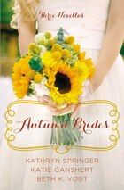 Autumn Brides: A Year Of Weddings Novella Collection
