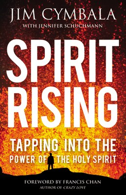 Book Spirit Rising: Tapping Into The Power Of The Holy Spirit by Jim Cymbala