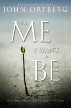 The Me I Want to Be: Becoming God's Best Version of You