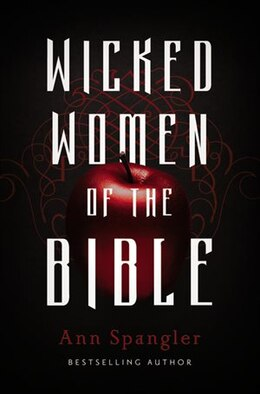 Book Wicked Women Of The Bible by Ann Spangler