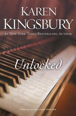 Book Unlocked: A Love Story by Karen Kingsbury