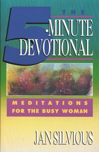 The Five-Minute Devotional: Meditations for the Busy Woman