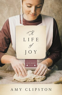 Book A Life of Joy: A Novel by Amy Clipston