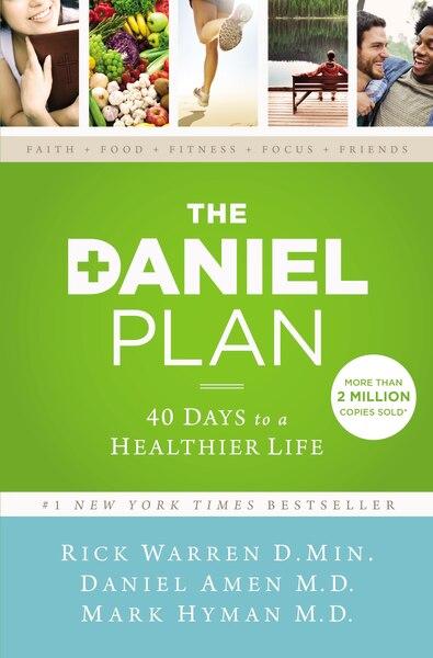 The Daniel Plan: 40 Days To A Healthier Life by Rick Warren