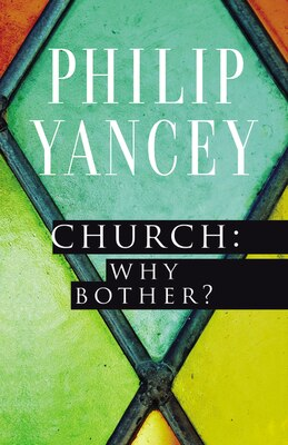 Book Church: Why Bother? by Philip Yancey