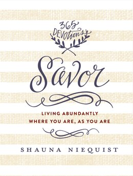 Book Savor: Living Abundantly Where You Are, As You Are by Shauna Niequist