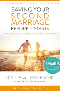 Saving Your Second Marriage Before It Starts: Nine Questions to Ask Before -- and After -- You…