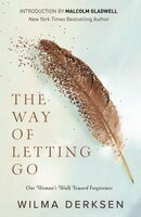 Book The Way Of Letting Go: One Woman's Walk Toward Forgiveness by Wilma Derksen