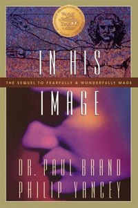 In His Image: The Sequel To Fearfully And Wonderfully Made