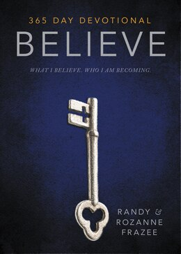 Book Believe Devotional: What I believe. Who I am becoming. by Randy Frazee