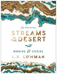 Streams in the Desert Morning and Evening: 365 Devotions