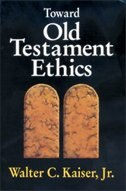Book Toward Old Testament Ethics by Walter C. Kaiser