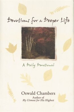 Book Devotions for a Deeper Life: A Daily Devotional by Oswald Chambers