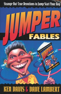 Book Jumper Fables: Strange-but-True Devotions to Jump-Start Your Faith by Ken Davis