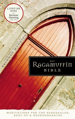 Book NIV, Ragamuffin Bible, Hardcover: Meditations for the Bedraggled, Beat-Up, and Brokenhearted by Brennan Manning