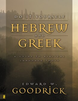 Book Do It Yourself Hebrew And Greek: A Guide to Biblical Language Tools by Edward W. Goodrick