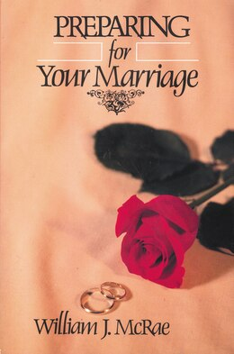 Book Preparing for Your Marriage by William J. McRae