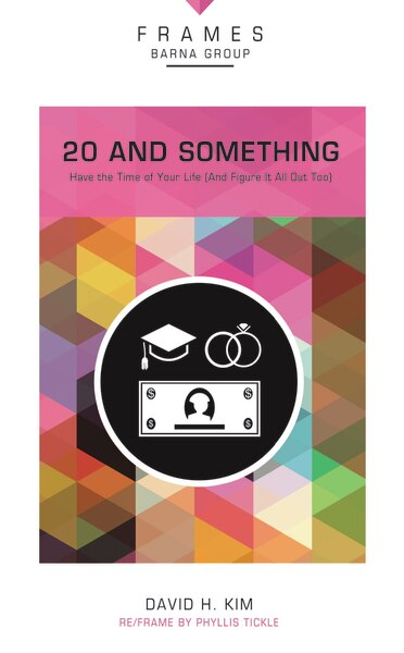 20 And Something, Paperback (frames Series): Have The Time Of Your Life (and Figure It All Out Too) by Barna Group