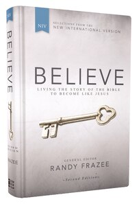 NIV, Believe, Hardcover: Living the Story of the Bible to Become Like Jesus