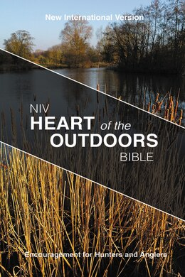 Book Niv, Heart Of The Outdoors Bible, Paperback: Encouragement For Hunters And Anglers by Zondervan