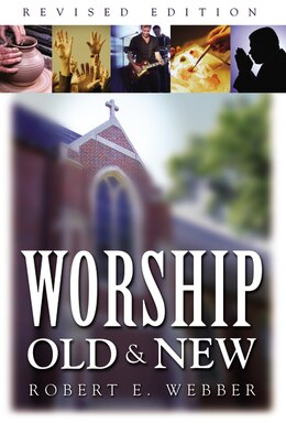 Book Worship Old and New by Robert  E. Webber