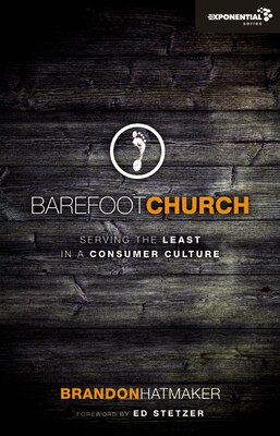 Book Barefoot Church: Serving the Least in a Consumer Culture by Brandon Hatmaker