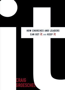 Book It: How Churches And Leaders Can Get It And Keep It by Craig Groeschel