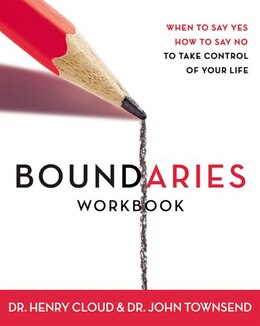 Book Boundaries Workbook: When to Say Yes, How to Say No by Henry Cloud