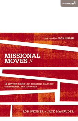 Book Missional Moves: 15 Tectonic Shifts that Transform Churches, Communities, and the World by Rob Wegner