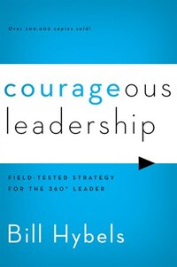 Courageous Leadership: Field-Tested Strategy for the 360° Leader
