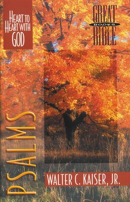 Book Psalms: Heart to Heart with God by Walter C. Kaiser, Jr.