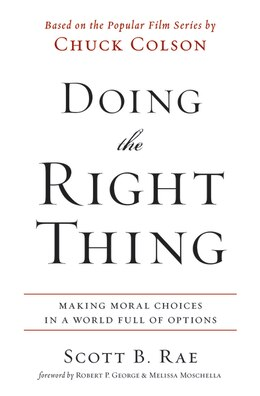 Book Doing the Right Thing: Making Moral Choices in a World Full of Options by Scott Rae