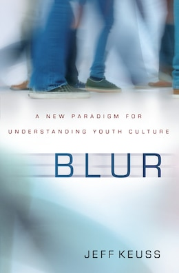 Book Blur: A New Paradigm For Understanding Youth Culture by Jeffrey Keuss
